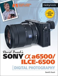 David Busch's Sony Alpha a6500/ILCE-6500 Guide to Digital Photography-cover