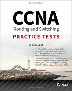 CCNA Routing and Switching Practice Tests: Exam 100-105, Exam 200-105, and Exam 200-125-cover