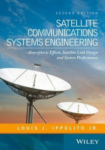 Satellite Communications Systems Engineering: Atmospheric Effects, Satellite Link Design and System Performance-cover