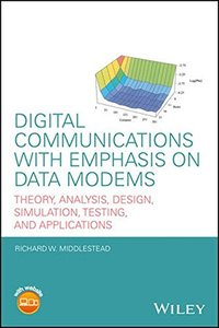Digital Communications with Emphasis on Data Modems: Theory, Analysis, Design, Simulation, Testing, and Applications-cover