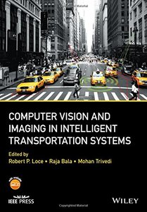 Computer Vision and Imaging in Intelligent Transportation Systems (Wiley - IEEE)-cover