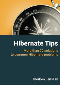 Hibernate Tips: More Than 70 Solutions to Common Hibernate Problems-cover