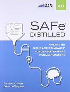 SAFe 4.0 Distilled: Applying the Scaled Agile Framework for Lean Software and Systems Engineering-cover