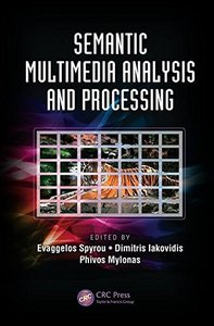 Semantic Multimedia Analysis and Processing (Digital Imaging and Computer Vision)-cover
