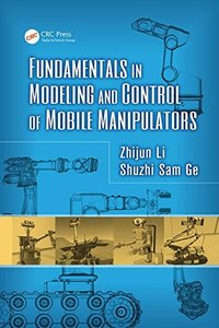 Fundamentals in Modeling and Control of Mobile Manipulators (Automation and Control Engineering)-cover