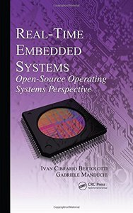 Real-Time Embedded Systems: Open-Source Operating Systems Perspective-cover