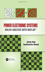 Power Electronic Systems: Walsh Analysis with MATLAB簧