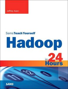 Hadoop in 24 Hours, Sams Teach Yourself-cover