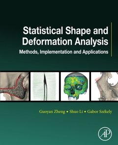 Statistical Shape and Deformation Analysis: Methods, Implementation and Applications