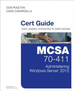 MCSA 70-411 Cert Guide: Administering Windows Server 2012-cover