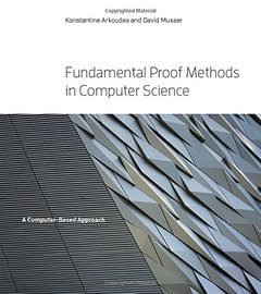Fundamental Proof Methods in Computer Science: A Computer-Based Approach (MIT Press)-cover