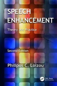 Speech Enhancement: Theory and Practice, Second Edition-cover