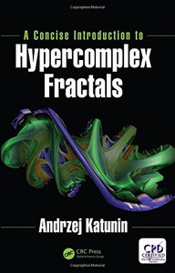 A Concise Introduction to Hypercomplex Fractals-cover