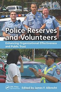 Police Reserves and Volunteers: Enhancing Organizational Effectiveness and Public Trust-cover