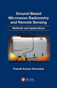 Ground-Based Microwave Radiometry and Remote Sensing: Methods and Applications-cover