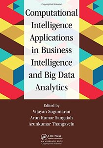 Computational Intelligence Applications in Business Intelligence and Big Data Analytics-cover