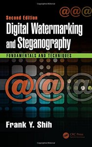 Digital Watermarking and Steganography: Fundamentals and Techniques, Second Edition-cover