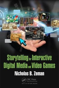 Storytelling for Interactive Digital Media and Video Games-cover