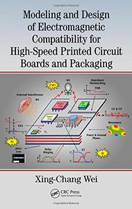 Modeling and Design of Electromagnetic Compatibility for High-Speed Printed Circuit Boards and Packaging-cover