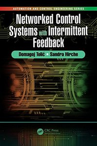 Networked Control Systems with Intermittent Feedback (Automation and Control Engineering)-cover