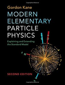 Modern Elementary Particle Physics: Explaining and Extending the Standard Model, 2/e (Hardcover)-cover