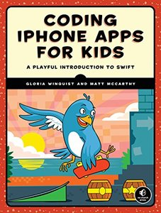 Coding iPhone Apps for Kids: A Playful Introduction to Swift-cover