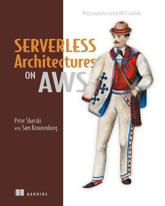 Serverless Architectures on AWS: With examples using AWS Lambda-cover