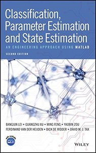 Classification, Parameter Estimation and State Estimation: An Engineering Approach Using MATLAB-cover
