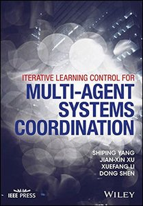 Iterative Learning Control for Multi-agent Systems Coordination (Wiley - IEEE)-cover