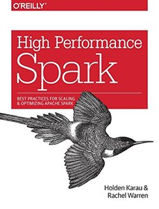 High Performance Spark: Best Practices for Scaling and Optimizing Apache Spark-cover