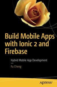 Build Mobile Apps with Ionic 2 and Firebase: Hybrid Mobile App Development-cover