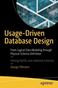 Usage-Driven Database Design: From Logical Data Modeling through Physical Schema Definition-cover