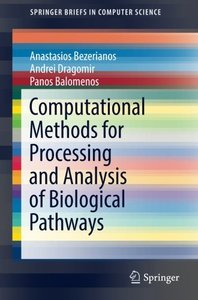 Computational Methods for Processing and Analysis of Biological Pathways (SpringerBriefs in Computer Science)-cover