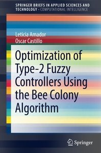 Optimization of Type-2 Fuzzy Controllers Using the Bee Colony Algorithm (SpringerBriefs in Applied Sciences and Technology)-cover