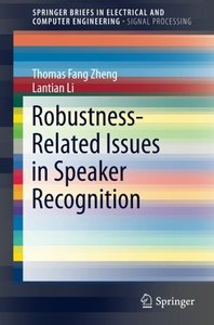 Robustness-Related Issues in Speaker Recognition (SpringerBriefs in Electrical and Computer Engineering)-cover