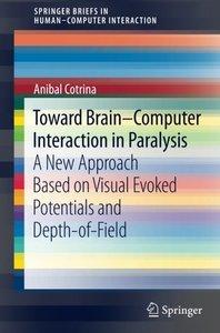 Toward Brain-Computer Interaction in Paralysis: A New Approach Based on Visual Evoked Potentials and Depth-of-Field (Human?Computer Interaction Series)-cover