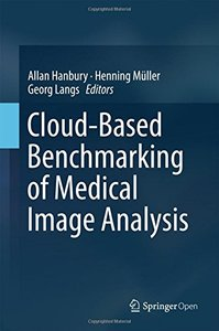 Cloud-Based Benchmarking of Medical Image Analysis-cover