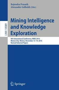 Mining Intelligence and Knowledge Exploration: 4th International Conference, MIKE 2016, Mexico City, Mexico, November 13 - 19, 2016, Revised Selected Papers (Lecture Notes in Computer Science)-cover