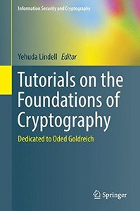 Tutorials on the Foundations of Cryptography: Dedicated to Oded Goldreich (Information Security and Cryptography)-cover