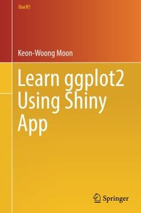 Learn ggplot2 Using Shiny App (Use R!)-cover