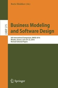 Business Modeling and Software Design: 6th International Symposium, BMSD 2016, Rhodes, Greece, June 20-22, 2016, Revised Selected Papers (Lecture Notes in Business Information Processing)-cover