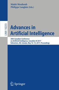 Advances in Artificial Intelligence: 30th Canadian Conference on Artificial Intelligence, Canadian AI 2017, Edmonton, AB, Canada, May 16-19, 2017, Proceedings (Lecture Notes in Computer Science)-cover