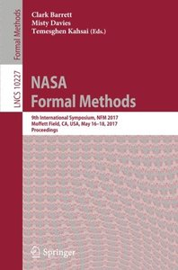 NASA Formal Methods: 9th International Symposium, NFM 2017, Moffett Field, CA, USA, May 16-18, 2017, Proceedings (Lecture Notes in Computer Science)-cover