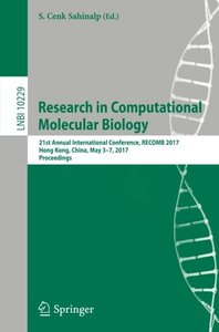 Research in Computational Molecular Biology: 21st  Annual International Conference, RECOMB 2017, Hong Kong, China, May 3-7, 2017, Proceedings (Lecture Notes in Computer Science)-cover