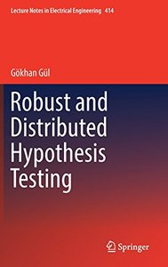 Robust and Distributed Hypothesis Testing (Lecture Notes in Electrical Engineering)-cover