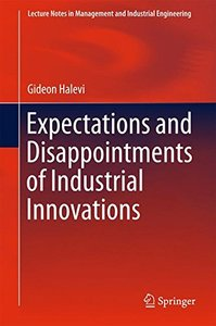 Expectations and Disappointments of Industrial Innovations (Lecture Notes in Management and Industrial Engineering)-cover
