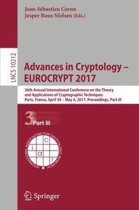Advances in Cryptology ??EUROCRYPT 2017: 36th Annual International Conference on the Theory and Applications of Cryptographic Techniques, Paris, ... Part III (Lecture Notes in Computer Science)-cover