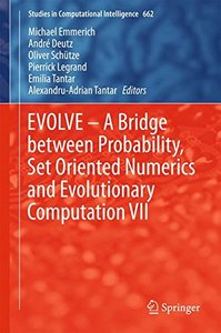 EVOLVE ??A Bridge between Probability, Set Oriented Numerics and Evolutionary Computation VII (Studies in Computational Intelligence)-cover