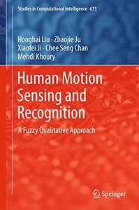 Human Motion Sensing and Recognition: A Fuzzy Qualitative Approach (Studies in Computational Intelligence)-cover