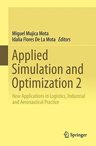 Applied Simulation and Optimization 2: New Applications in Logistics, Industrial and Aeronautical Practice-cover
